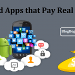 Top 12 Android Apps that Pay Real Money – Make Money From Mobile