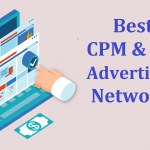 Top 7 Best CPM & PPC Advertising Networks for Blog or Website
