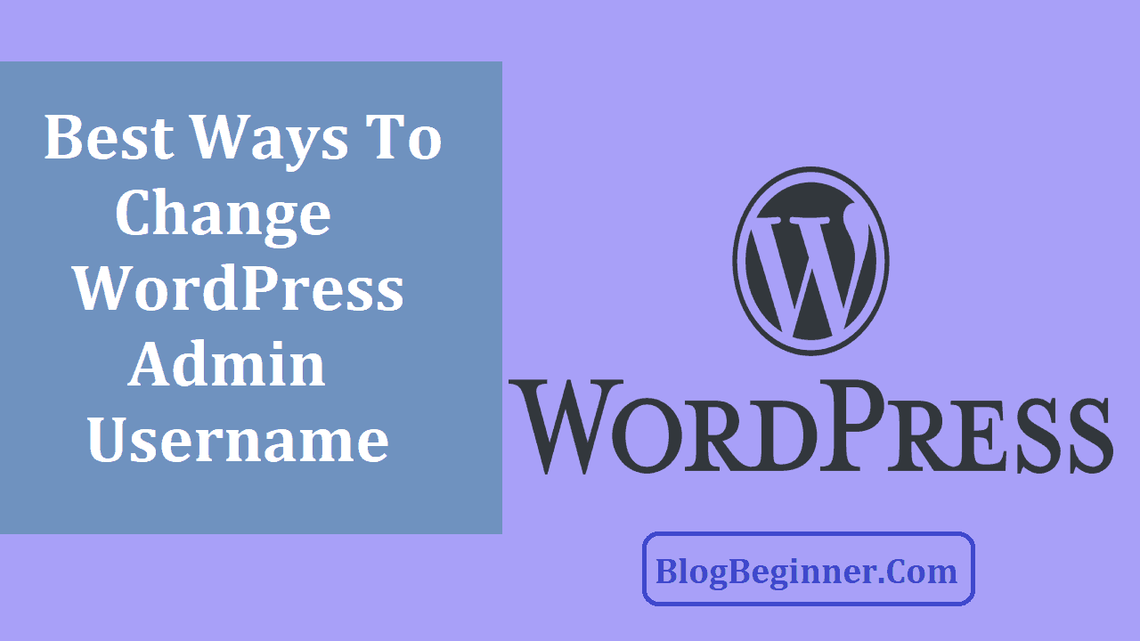 Best Ways to Change WordPress Admin Username