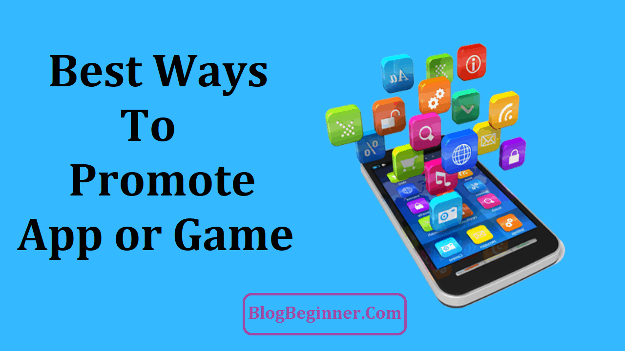 Best Ways to Promote Mobile App or Game