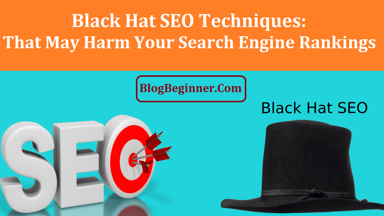 Black Hat SEO Techniques That May Harm Google Bing Ranking