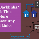Buying Backlinks? Check This Before Purchase Any Paid Links