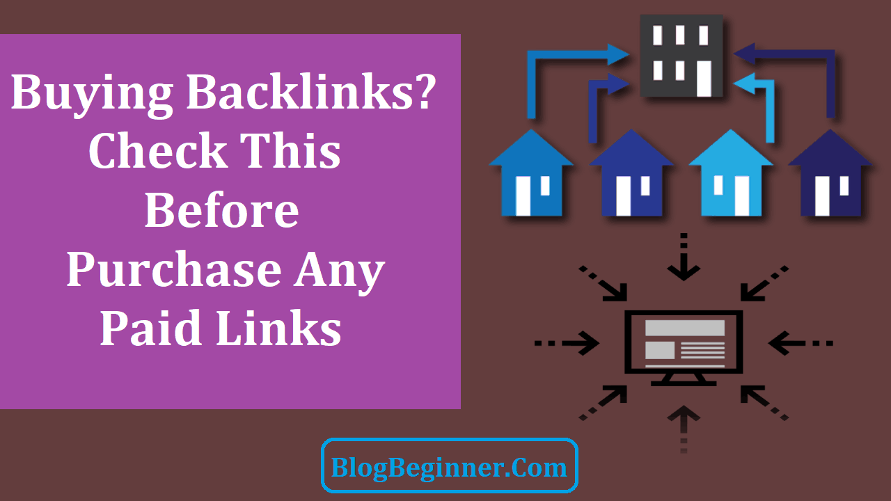 Buying Backlinks Check This Before Purchase paid Links