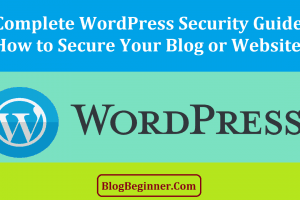Complete WordPress Security Guide How to Secure Your Blog Website