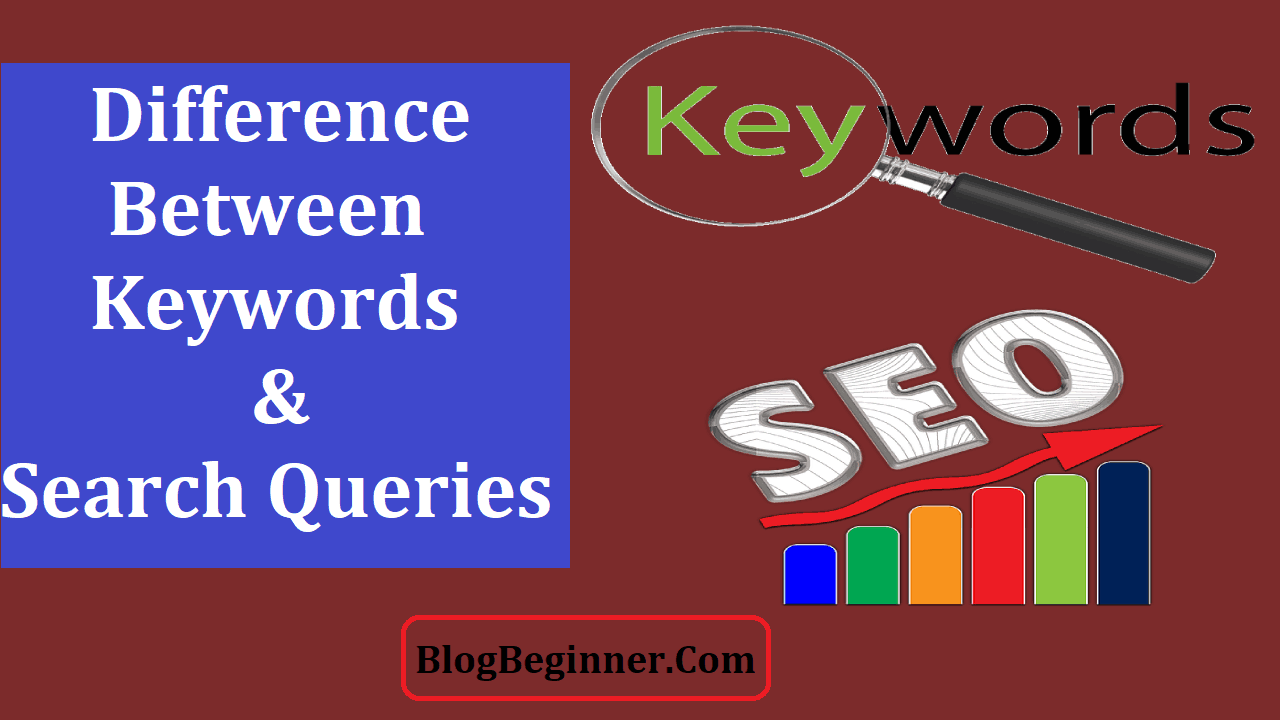 Difference Between Keywords and Search Queries