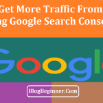 How to Get 70% More Traffic From Google Using Google Search Console