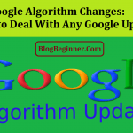 Google Algorithm Changes: How to Deal With Any Google Update