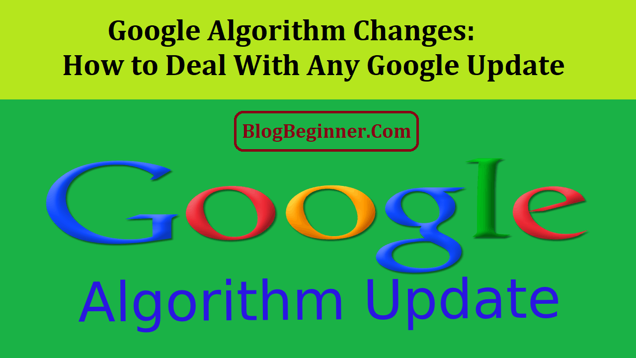 Google Algorithm Changes Deal With Any Update
