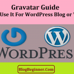 Gravatar Guide: How to Use It For Your WordPress Blog or Website