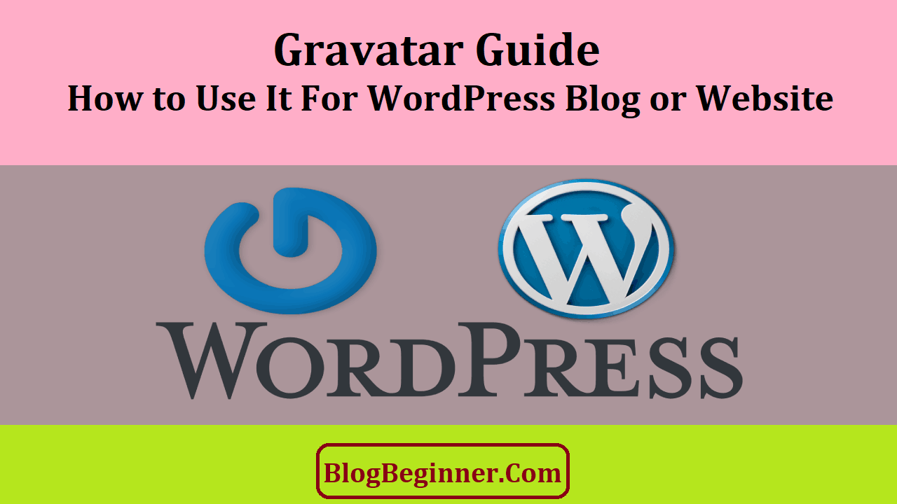 Gravatar Guide How to Use It On WordPress Blog or Website