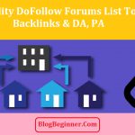 30 High Quality DoFollow Forums List to Increase Backlinks & DA, PA