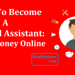 How To Become A Virtual Assistant: Earn Money Online 10$-100$/Hour