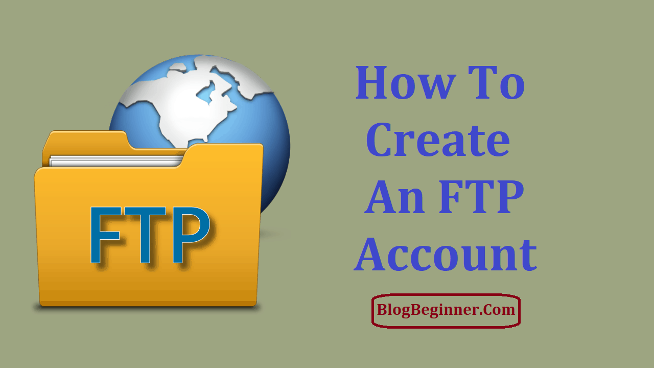 How To Create an FTP Account on HostGator or Any Other Host – cPanel