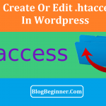 How To Create or Edit .htaccess File in Your Wordpress Blog/Site