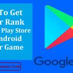 How To Get Higher Rank In Google Play Store For Your Android App