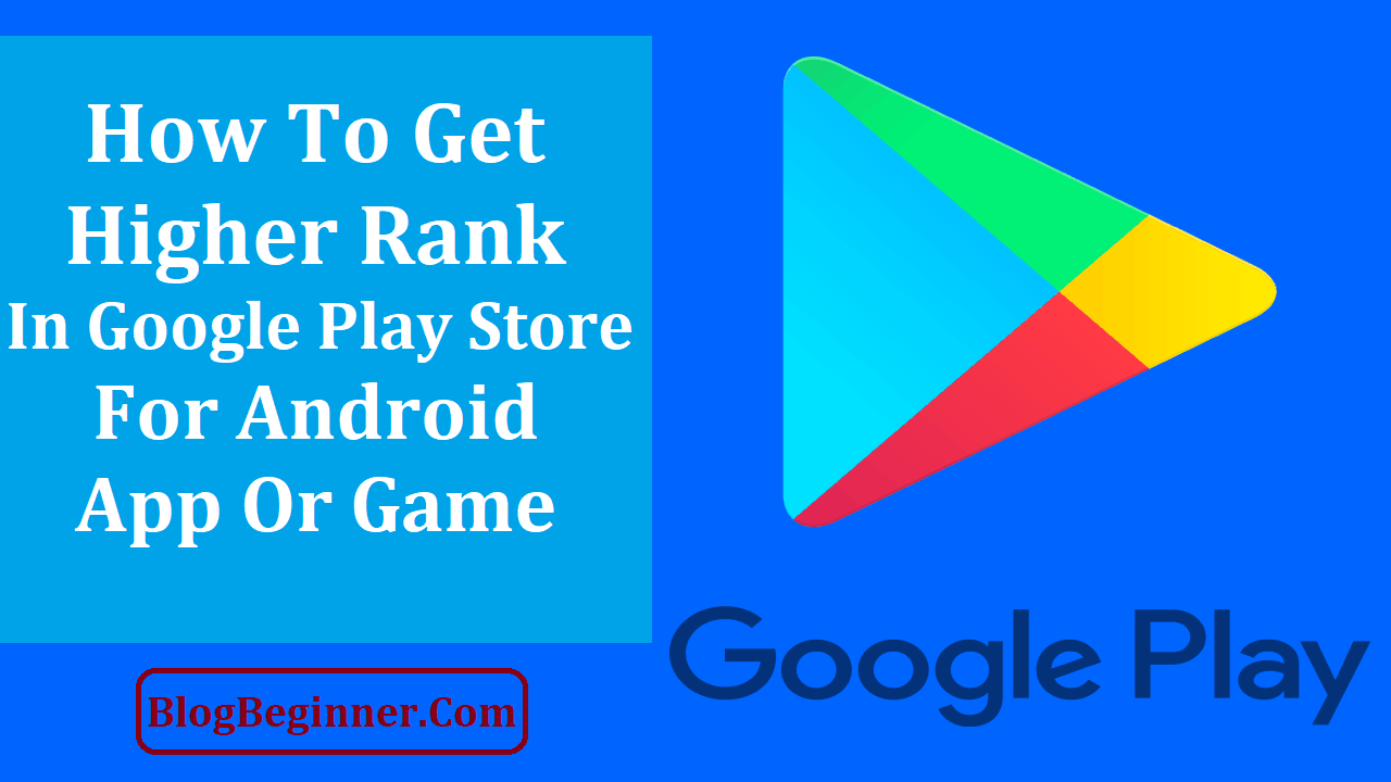 How To Get Higher Rank In Google Play Store