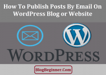 How To Publish Posts By Email on WordPress