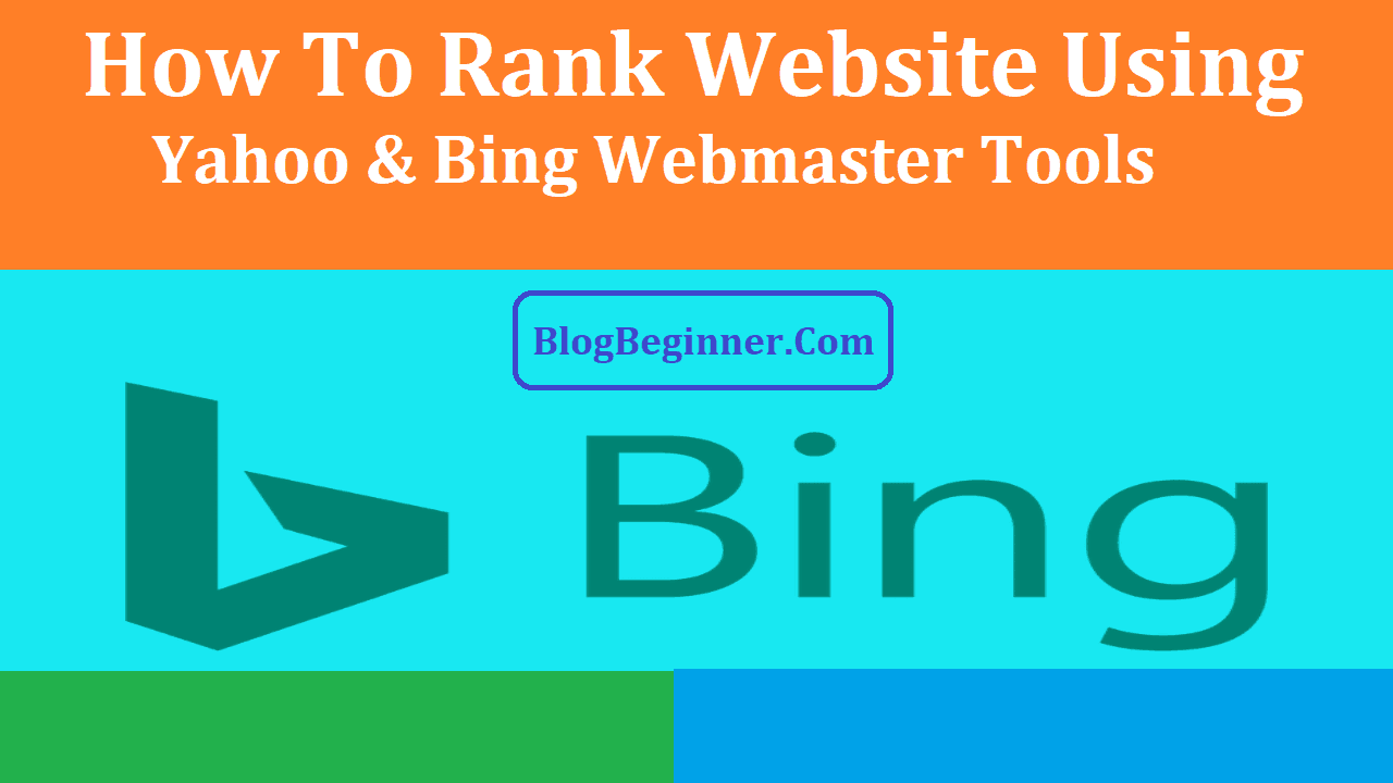 How To Rank Blog Using Yahoo Bing Webmaster Tools