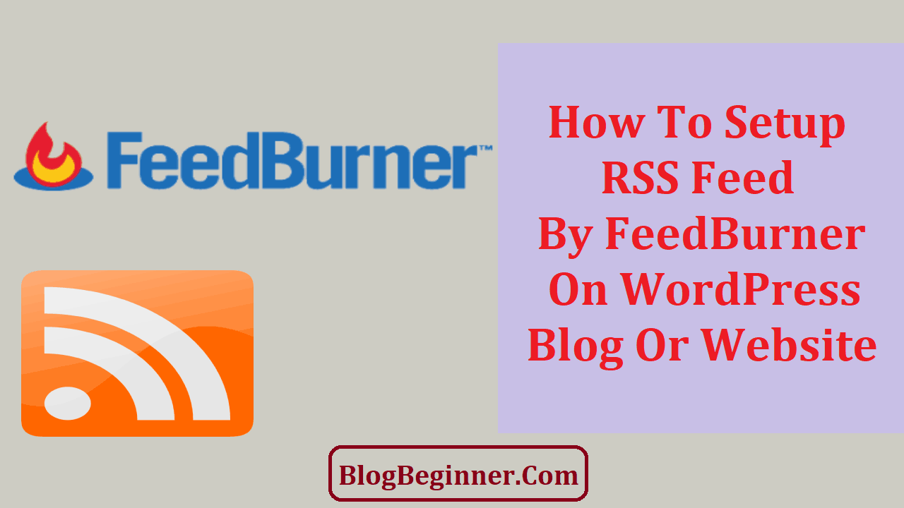 How To Setup RSS Feed By FeedBurner