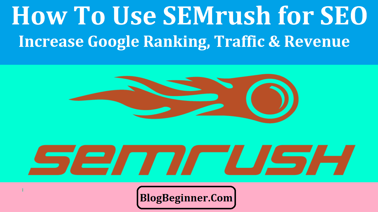 How To Use SEMrush for SEO