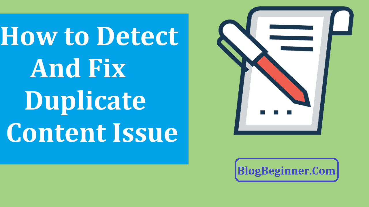 How to Detect and Fix Duplicate Content Issue