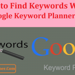 How to Find Keywords With Google Keyword Planner: That Rank Fast