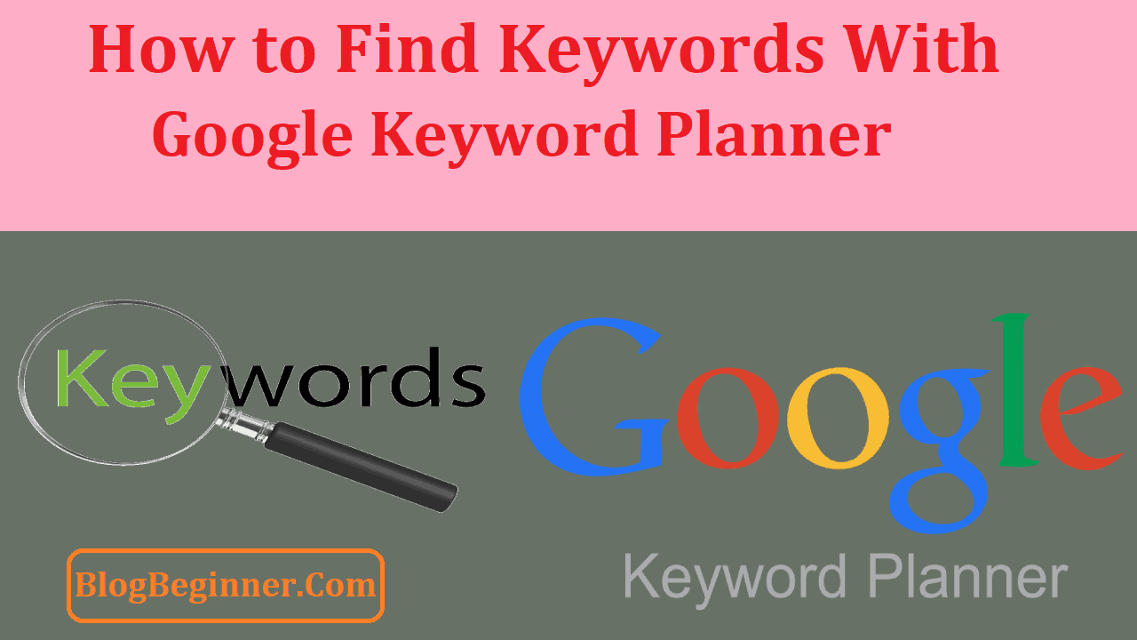 How to Find Keywords With Google Keyword Planner