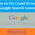 How to Fix Crawl Errors in Google Search Console for Your Website?