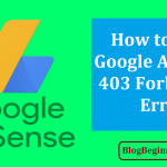 How to Fix Google Adsense 403 Forbidden Error: Solved