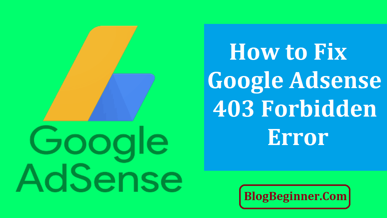 How to Fix Google Adsense 403 Forbidden Error
