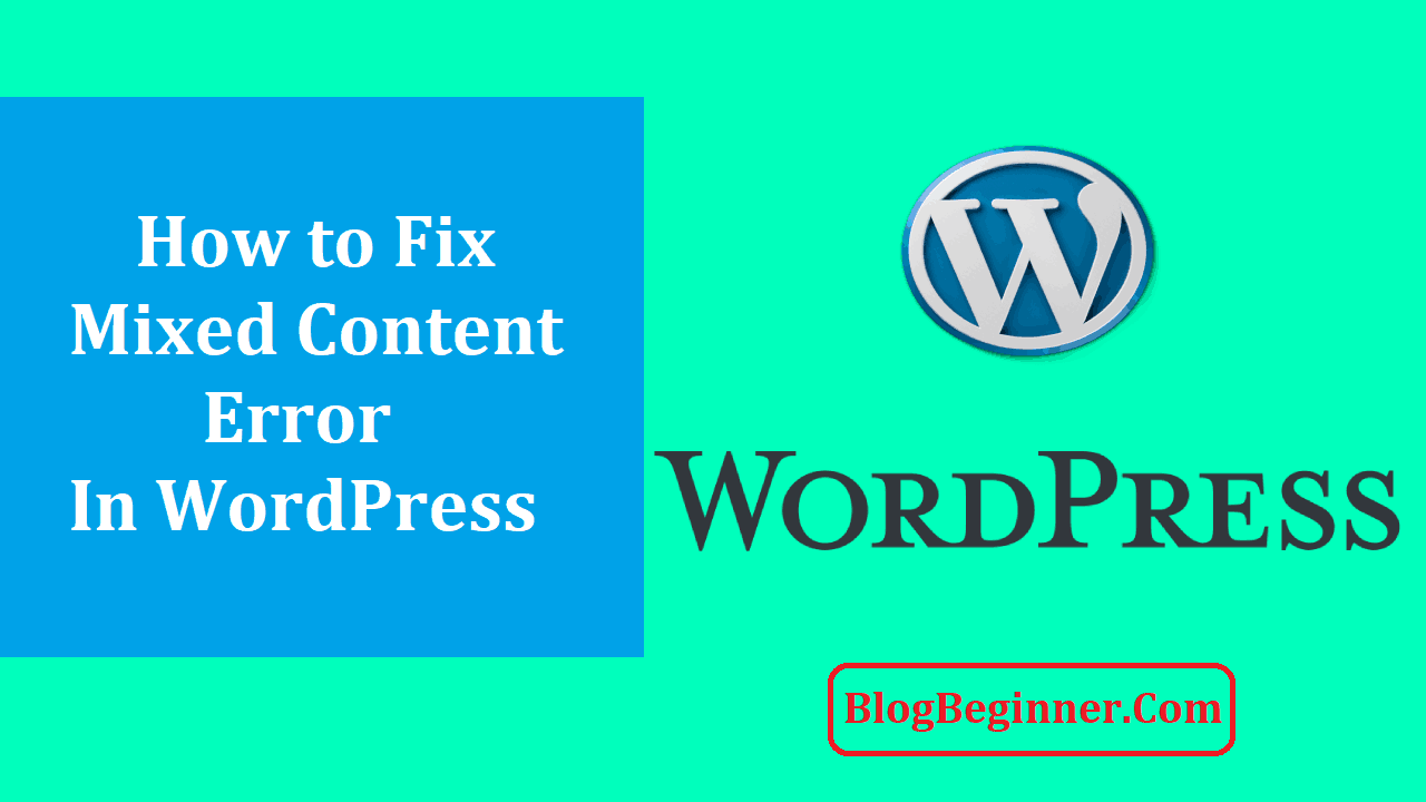 How to Fix Mixed Content Error in WordPress Quickly