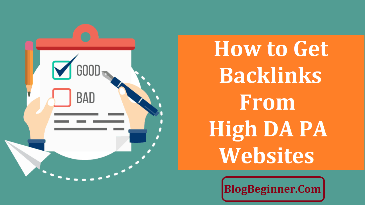 How to Get Backlinks From High DA PA Websites