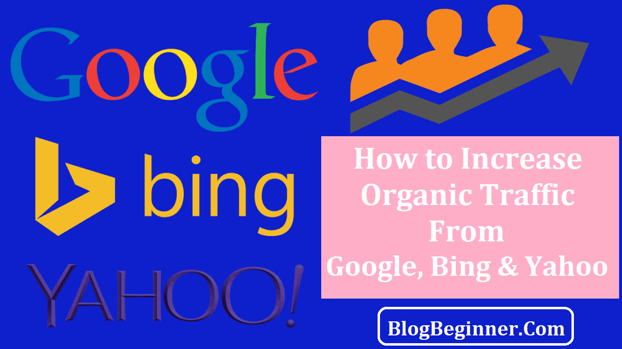 How to Increase Organic Traffic from Google and Bing