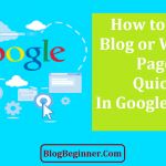 How to Index Your Blog or Website Pages Quickly in Google Search