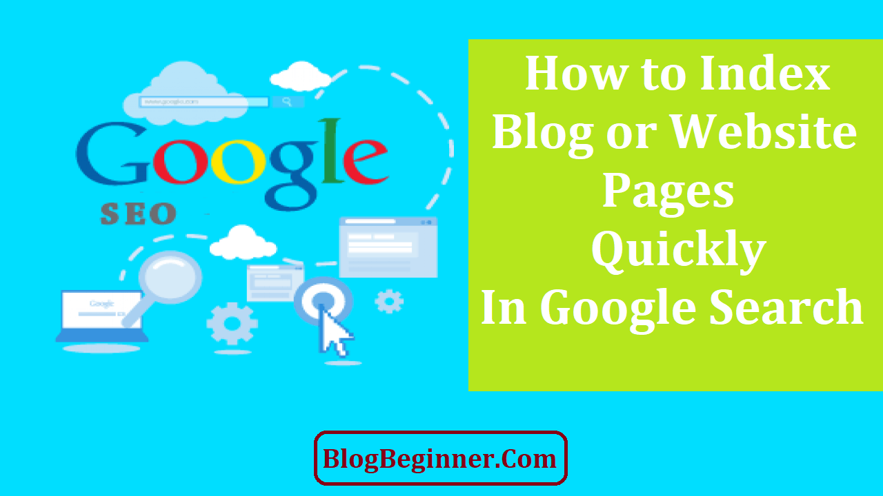 How to Index Website Pages Quickly in Google