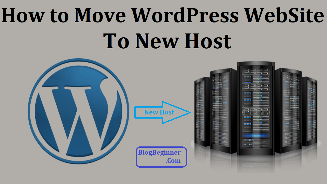 How to Move WordPress Blog or Site to New Host: (Zero