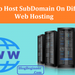 How to Point or Host SubDomain On Different Web Hosting