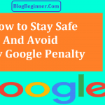 7 Ways to Stay Safe & Avoid Google Penguin or Other Penalty
