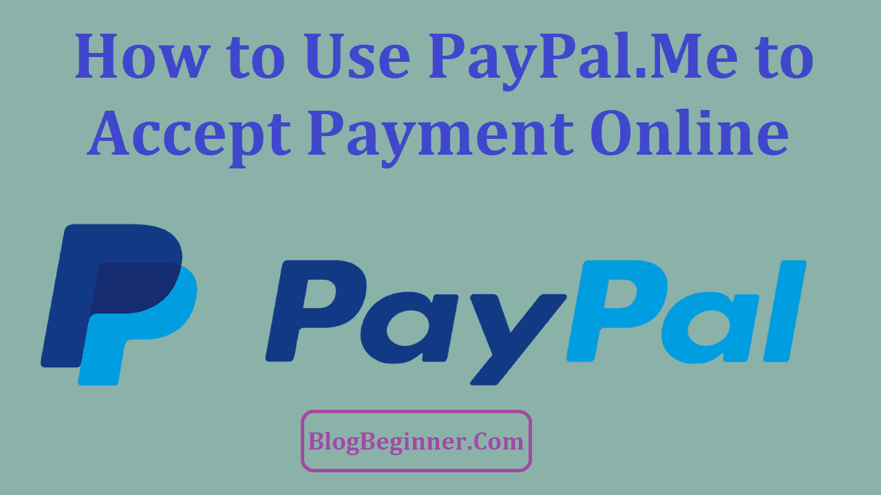 How to Use PayPal Me to Accept Payment
