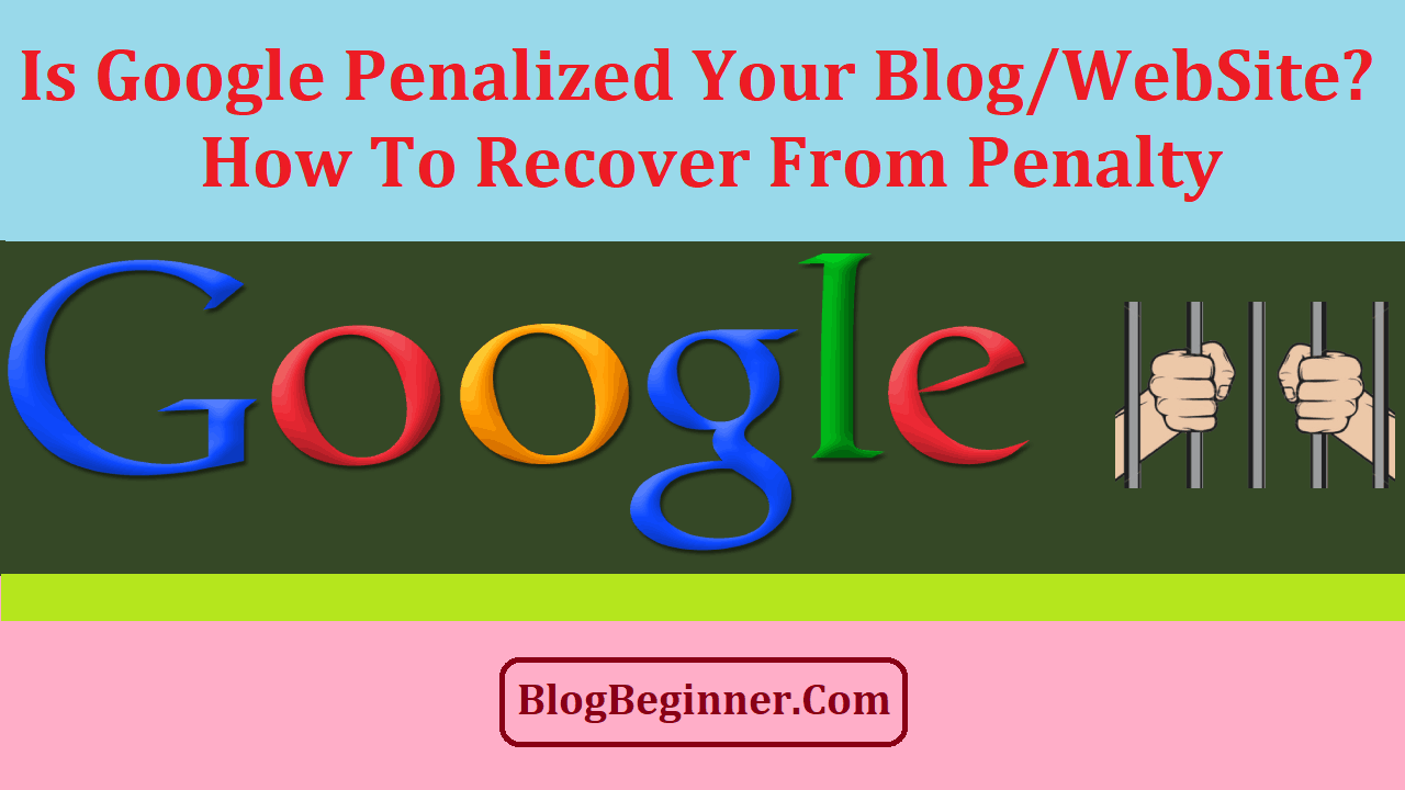 Is Google Penalized Site How to Recover from Penalty