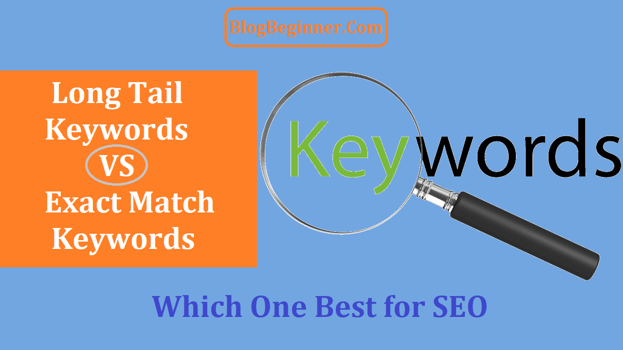 Long Tail Keywords vs Exact Match Keywords