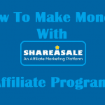 How to Make Money With ShareASale Affiliate Program? [Guide+Method]
