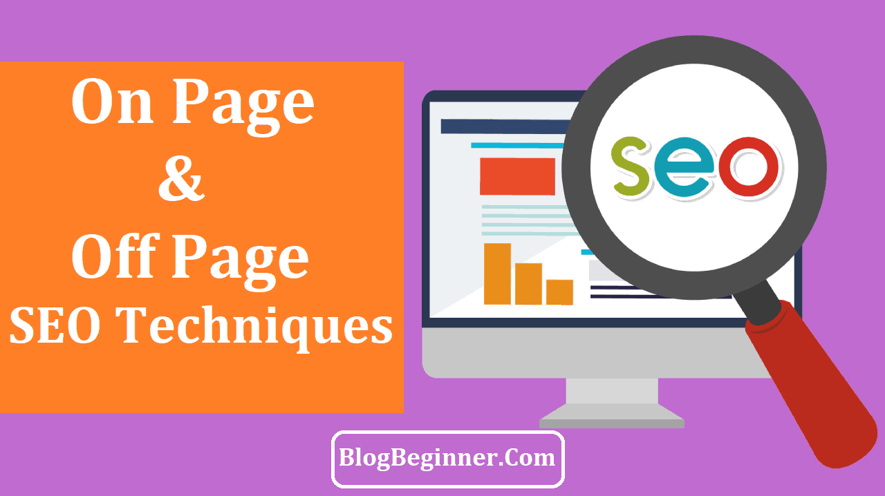 On Page and Off Page SEO Techniques
