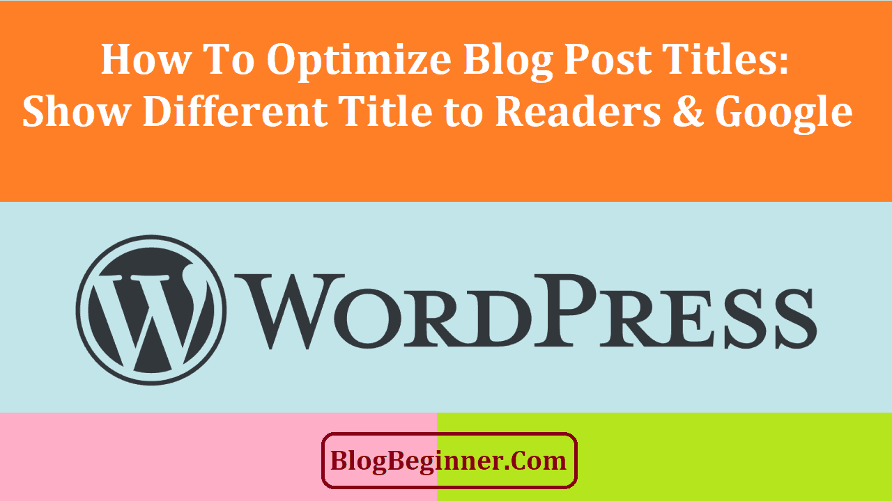 Optimize Blog Post Titles Different to Readers and Google