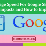 Page Speed for Google SEO: How It Impacts and How to Improve It