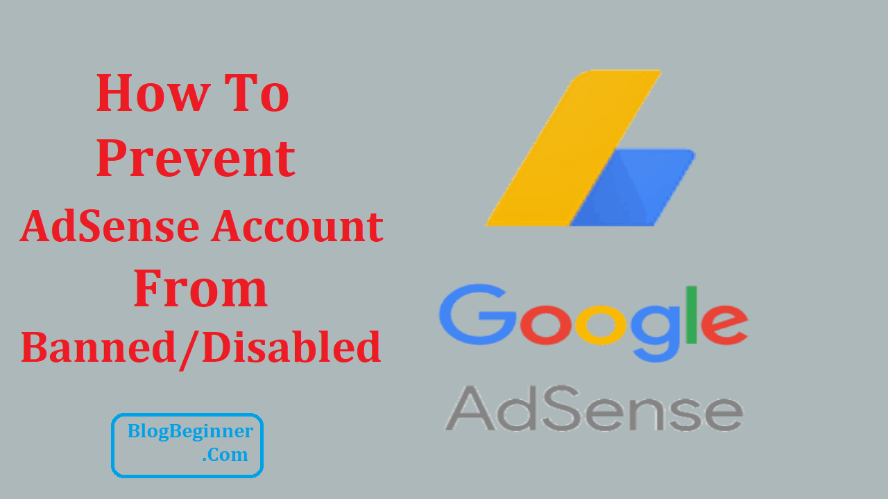 11 Important Tips to Prevent Your AdSense Account From Banned/Disabled
