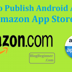 How To Publish Your Android App on Amazon App Store & Earn Money