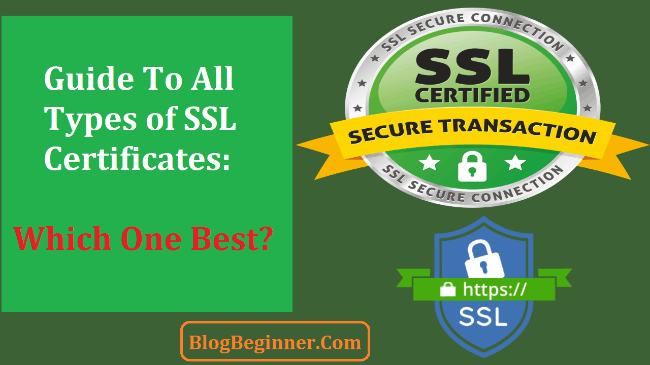 The Ultimate Guide To All Types of SSL Certificates Which One Best