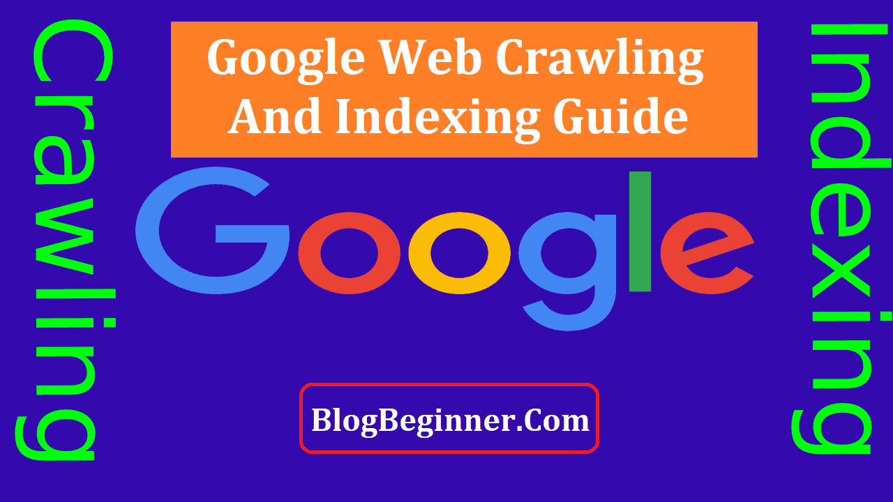 What is Google Web Crawling and Indexing