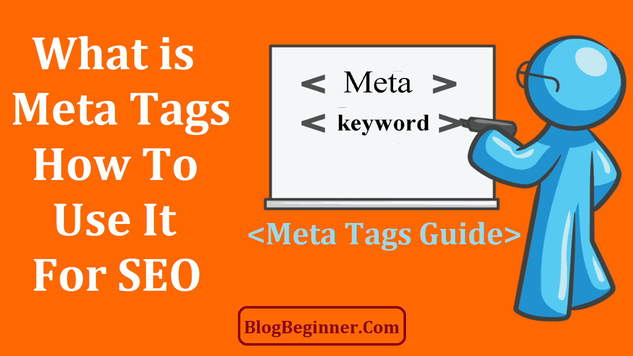 What is Meta Tags & How To Use It For SEO: Meta Tags Generator